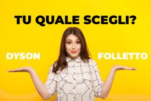 Read more about the article Dyson o Folletto? Quale scegliere? Guida all'acquisto.