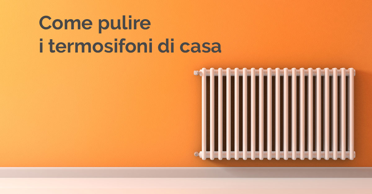 Come pulire i termosifoni
